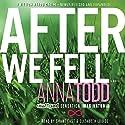 After We Fell | Livre audio Auteur(s) : Anna Todd Narrateur(s) : Shane East, Elizabeth Louise
