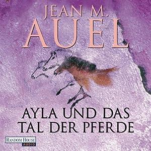 Ayla und das Tal der Pferde (Ayla 2) Audiobook