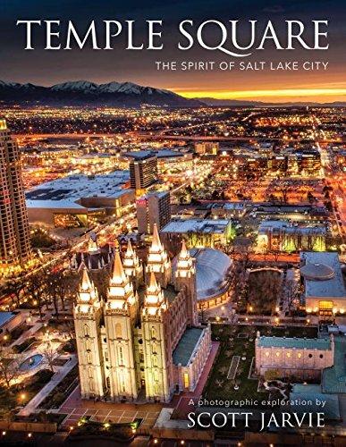 - Temple Square: The Spirit of Salt Lake City