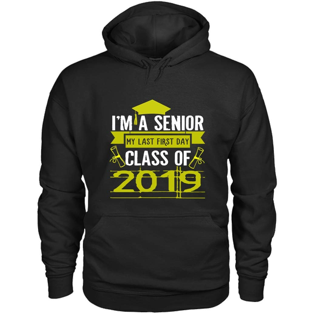 I M A Senior My Last First Day Class Of 2019 S 8083 Shirts