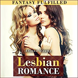 Fantasy Fulfilled: Lesbian Romance Audiobook