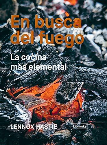 En busca del fuego: La cocina más elemental (Cooking) por Lennox Hastie