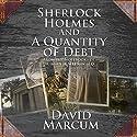 Sherlock Holmes and a Quantity of Debt Hörbuch von David Marcum Gesprochen von: Time Winters