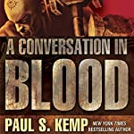 A Conversation in Blood: An Egil & Nix Novel | Paul S. Kemp