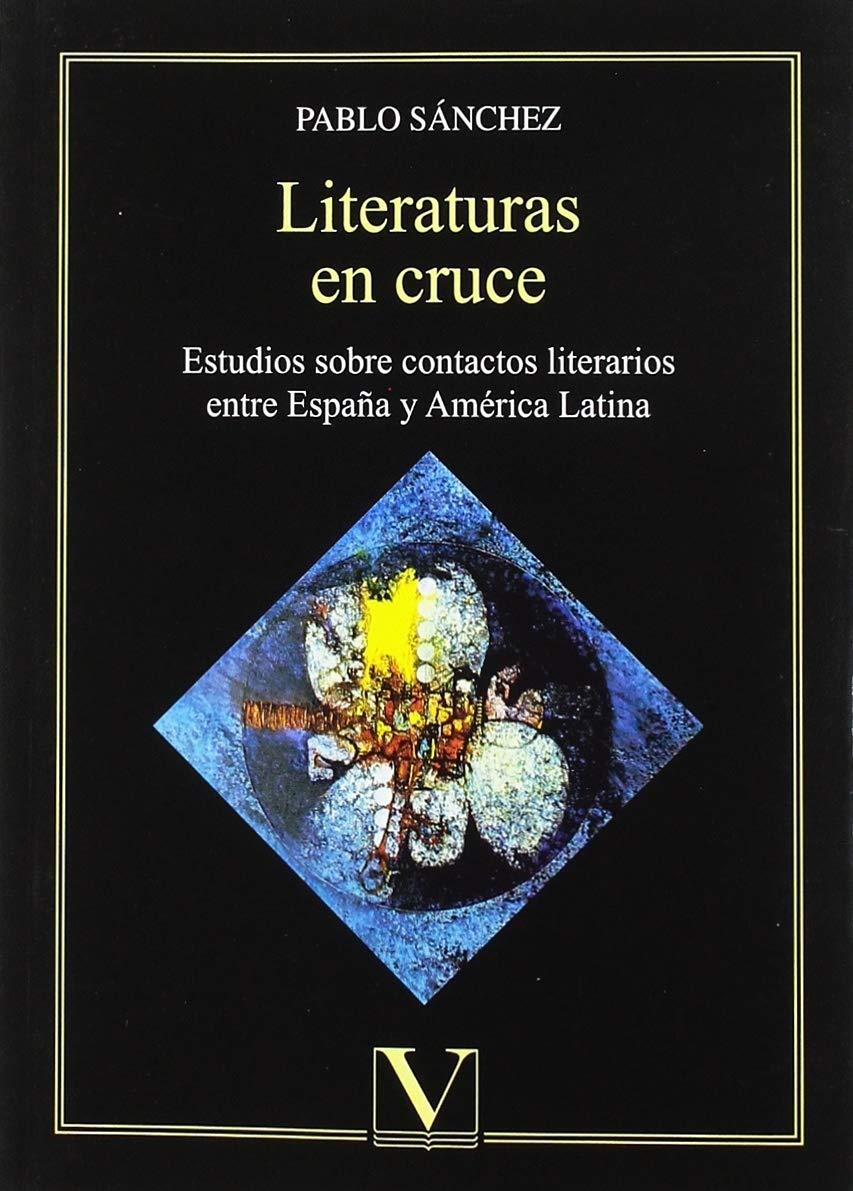 Literaturas en cruce: Estudios sobre contactos literarios entre ...