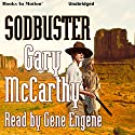 Sodbuster Audiobook by Gary McCarthy Narrated by Gene Engene
