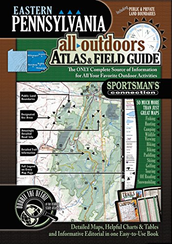 Eastern Pennsylvania All-Outdoors Atlas & Field Guide -