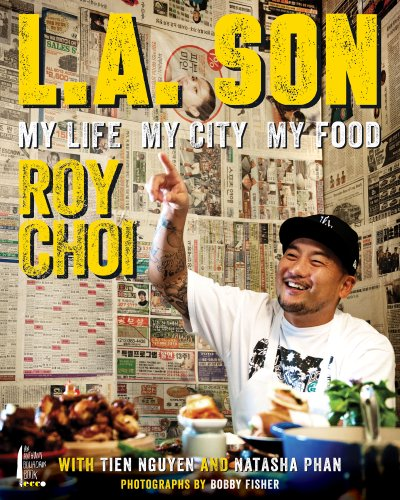 L.A. Son: My Life, My City, My Food (Best Street Food In Los Angeles)