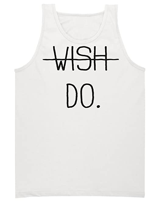 Wish Against Do. Just Do It Camiseta sin Mangas para Hombre Mens Tank Top Shirt