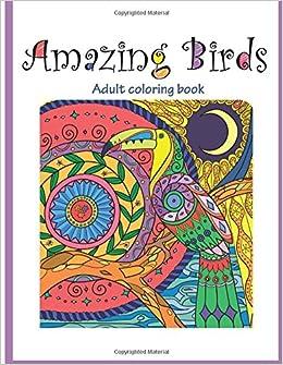 amazoncom amazing birds adult coloring book 9781514748183 tali carmi books - Amazon Adult Coloring Books