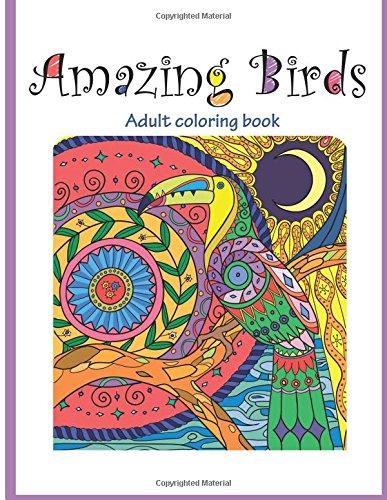 Amazon.com: Amazing Birds: Adult Coloring Book (9781514748183 ...