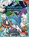 Underwater Doodle Expedition: A Magical Coloring Book for Adults and Kids (Fishes, Animals, Ocean, Sea, Nature) by CreateSpace Independent Publishing Platform