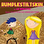 Rumpelstiltskin: Grimm Brothers Tale | Liz Doolittle