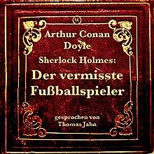 Sherlock Holmes: Der vermisste Fußballspieler Hörbuch von Arthur Conan Doyle Gesprochen von: Thomas Jahn