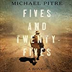 Fives and Twenty-Fives | Michael Pitre
