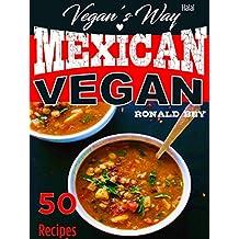 VEGAN'S WAY - MEXICAN VEGAN - 50 RECIPES Halal
