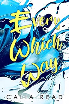 Every Which Way (Sloan Brothers Series Book 1) by [Read, Calia]
