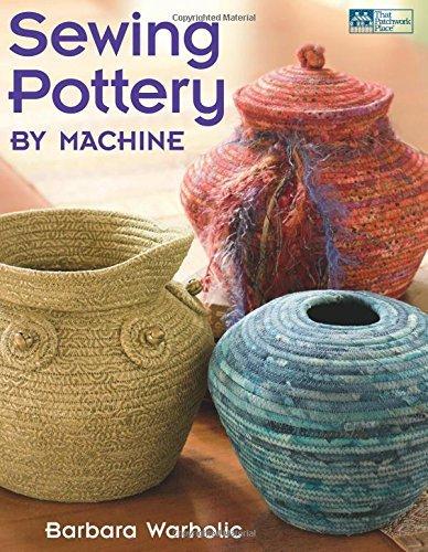 Sewing Pottery by Machine by Barbara Warholic (2011-03-08) (Pottery Place)