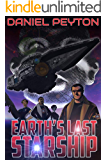Earth's Last Starship: A First Contact Technothriller