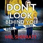 Don't Look Behind You: Detective Eden Berrisford, Book 2 | Mel Sherratt