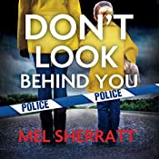 Don't Look Behind You: Detective Eden Berrisford, Book 2 | Mel Sherratt