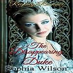 The Disappearing Duke | Sophia Wilson
