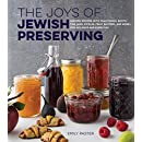 The Joys of Jewish Preserving: Modern Recipes with Traditional Roots, for Jams, Pickles, Fruit Butters, and More-for Holidays and Every Day