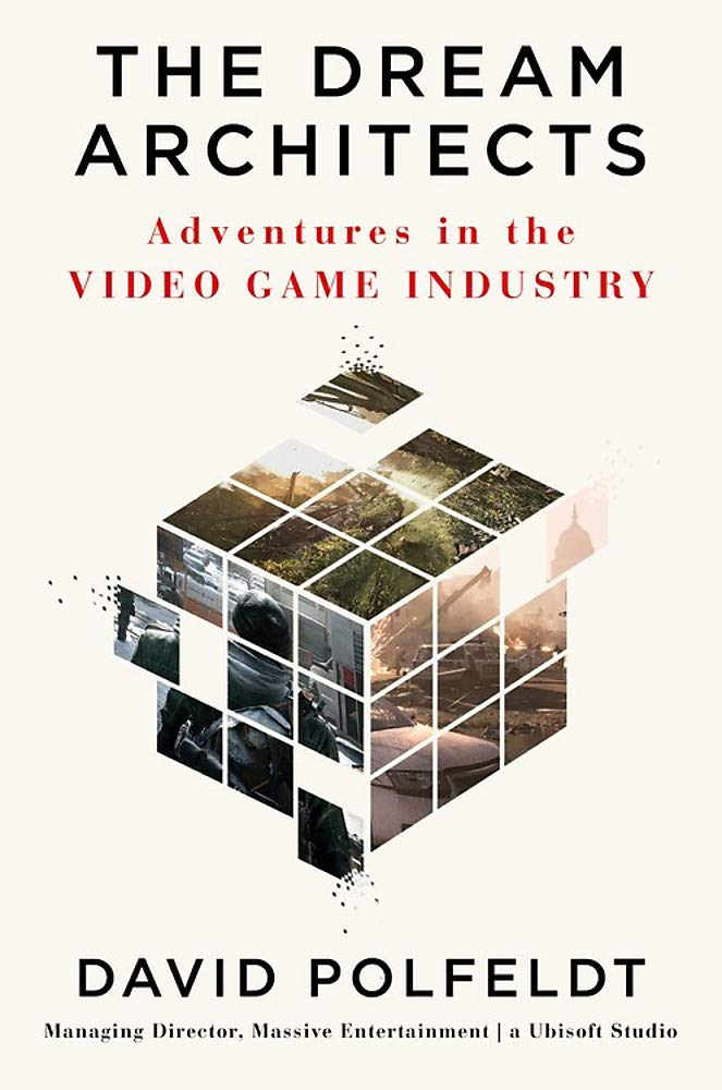 Amazon.com: The Dream Architects: Adventures in the Video Game Industry (9781538702611): Polfeldt, David: Books