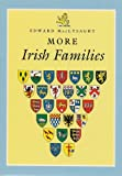 More Irish Families: Incorporating Supplement to Irish Families, with an Essay on Irish Chieftainries, Revised and Enlarged Edition