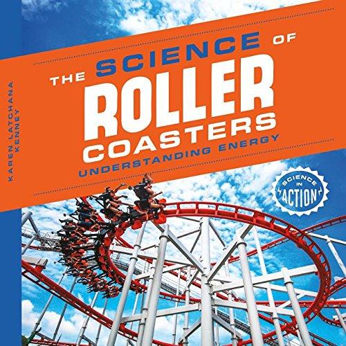 Science of Roller Coasters: Understanding Energy (Science in Action)