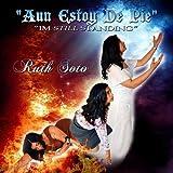 Aun Estoy De Pie by Ruth Soto Ministry