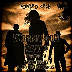 Wormwood Dawn: Episode IV