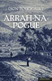 Arrah Na Pogue, Dion Boucicault, 1408146592