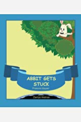 Abbit Gets Stuck: There is no such thing as a silly idea.... (Junglies Book 2) Kindle Edition