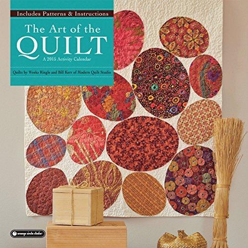 The Art of the Quilt 2015 Calendar (June 19,2014) (The Art Of The Quilt 2015 Calendar)