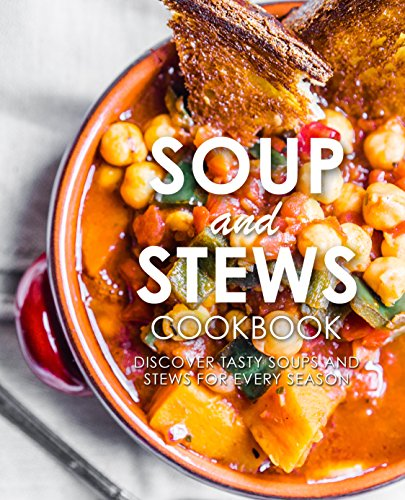 Soup and Stews Cookbook: Discover Tasty Soups and Stews for Every Season by [Press, BookSumo]