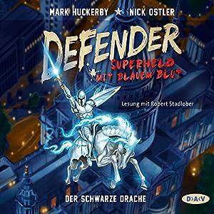 Der Schwarze Drache (Defender - Superheld mit blauem Blut 1) Hörbuch