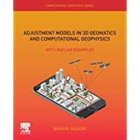 Adjustment Models in 3D Geomatics and Computational Geophysics: With MATLAB Examples (Volume 4)