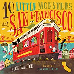 10 Little Monsters love to play                       At the Golden City by the Bay.                       10 Little Monsters, they can't wait                       To visit the city with the Golden Gate!              From Alc...