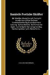 """Samlede Poetiske Skrifter: Bd. Med Den Brede Pensel. Festspil I Hundertaaret Efter De Store Landboreformer Og Stavnsbaandets Løsning. Tyrkisk Rokoko. ... """"jarl's Totale Forlis... (Danish Edition) Hardcover"""