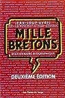 Mille Bretons. : Dictionnaires biographique, 2ème édition par Avril