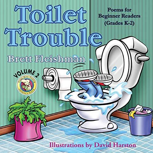 Toilet Trouble: Poems for Beginner Readers (Grades K-2), Volume 2 (Funny-Bone-Tickling Children's Poetry)