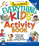 The Ultimate Everything Kids' Activity Book, Beth L. Blair and Jennifer Blair, 1605500992