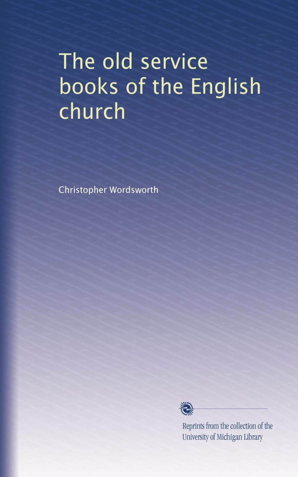 The old service books of the English church pdf