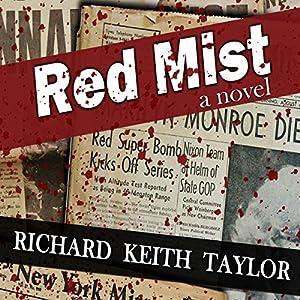 Red Mist: Marilyn Monroe. JFK. Murder. Assassination. One Witness. Audiobook