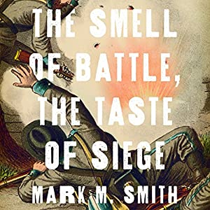 The Smell of Battle, the Taste of Siege Audiobook