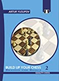 Build Up Your Chess 2: Beyond The Basics (Yusupov's Chess School) (v. II)