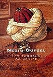 Les Turbans de Venise by Nedim Gürsel front cover