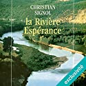 La Rivière Espérance Hörbuch von Christian Signol Gesprochen von: Yves Mugler