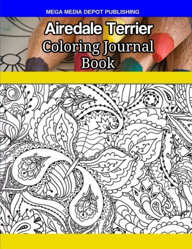 Airedale Terrier Coloring Journal Book by CreateSpace Independent Publishing Platform